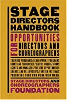 The Stage Director's Handbook: Opportunities for Directors and Choreographers
