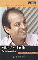 Vikram Seth: An Introduction (Contemporary Indian Writers in English)