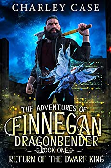Return of the Dwarf King (The Adventures of Finnegan Dragonbender Book 1) by [Case, Charley, Carr, Martha, Anderle, Michael]