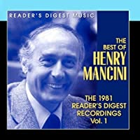 The Best Of Henry Mancini: The 1981 Reader's Digest Recordings Vol. 1 by Henry Mancini