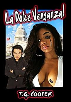 La Dolce Venganza! by [Cooper, T.G.]