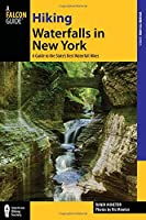 Hiking Waterfalls in New York: A Guide to the State's Best Waterfall Hikes (Hiking Waterfalls: Where to Hike)