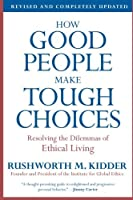 How Good People Make Tough Choices Rev Ed: Resolving the Dilemmas of Ethical Living【洋書】 [並行輸入品]