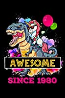 awesome since 1980: 39Th Birthday Unicorn Ride Dinosaur Awesome Since 1980  Journal/Notebook Blank Lined Ruled 6X9 100 Pages