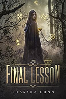 The Final Lesson by [Dunn, Shakyra]