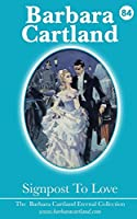 Signpost to Love (Barbara Cartland Eternal Collection)