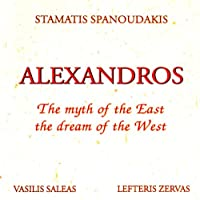 ALEXANDROS / The myth of the East the dream of the West