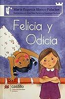 Felicia y Odicia/ Felicia and Odicia