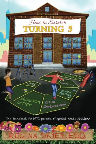 Download How To Survive Turning Five: The handbook for NYC parents of special needs children 0692538348