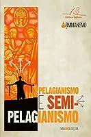 Pelagianismo e Semi Pelagianismo