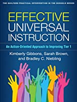 Effective Universal Instruction: An Action-Oriented Approach to Improving Tier 1 (Guilford Practical Intervention in the Schools)