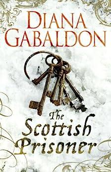 The Scottish Prisoner: A Lord John Grey Novel by [Gabaldon, Diana]