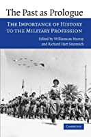 The Past as Prologue: The Importance of History to the Military Profession [並行輸入品]