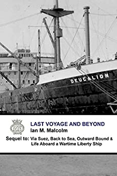 Last Voyage and Beyond: Blue Funnel Line (Merchant Navy Series Book 4) by [Malcolm, Ian M]