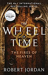 The Fires Of Heaven: Book 5 of the Wheel of Time (soon to be a major TV series)