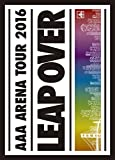AAA ARENA TOUR 2016 -LEAP OVER-|AAA
