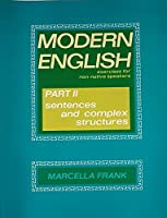 Modern English: Sentences and Complex Structures Pt. 2: Exercises for Non-native Speakers