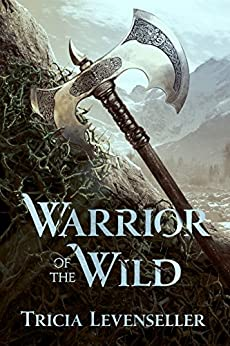 Warrior of the Wild by [Levenseller, Tricia]