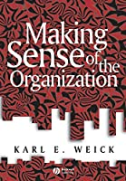 Making Sense of the Organization (KeyWorks in Cultural Studies)