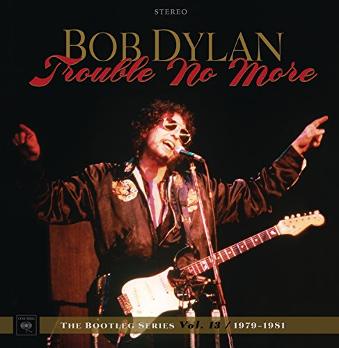 Trouble No More: the Bootleg S