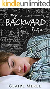 My Backward Life: Teen Time Loop Romance Story (English Edition)