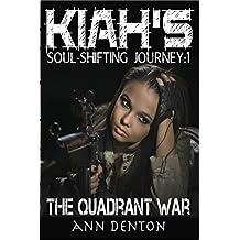 Kiah's Soul-Shifting Journey:  The Quadrant War