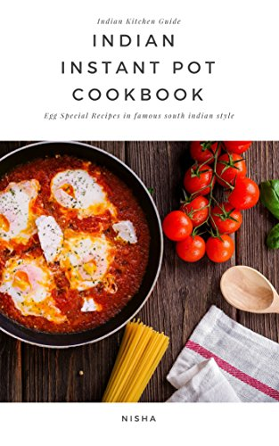 Indian Instant Pot Cookbook: Egg Special Healthy Recipes for Kids & Best Breakfast Diet food for Weight loss (English Edition)