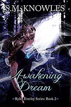 Awakening Dream (Rylee Everley Series Book 2) by [Knowles, S.M.]