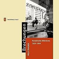 Brechungen: Willy Pragher: Rumanische Bildraume 1924-1944