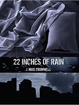 22 Inches of Rain by [Cromwell, J. Max]