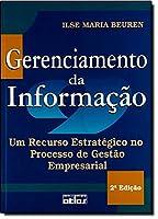 Gerenciamento da Informação. Um Recurso Estratégico no Processo de Gestão Empresarial
