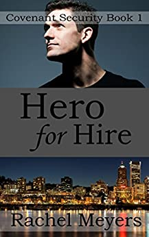 Hero for Hire (Covenant Security Book 1) by [Meyers, Rachel]