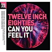 Twelve Inch 80S: Can You Feel It by Various Artists