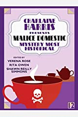 Charlaine Harris Presents Malice Domestic 12: Mystery Most Historical Kindle Edition