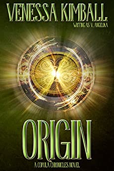 Origin (The Copula Chronicles Book 1) by [Kimball, Venessa]