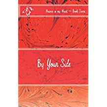 By Your Side (Heaven in my Heart (pre/early teen series) Book 7)