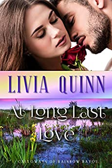 At Long Last Love: A small town military romance (Calloways of Rainbow Bayou Book 5) by [Quinn, Livia]