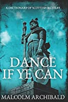 Dance If Ye Can: Large Print Edition