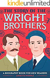 The Story of the Wright Brothers: A Biography Book for New Readers: The Story Of: A Biography Series for New Readers (English Edition)
