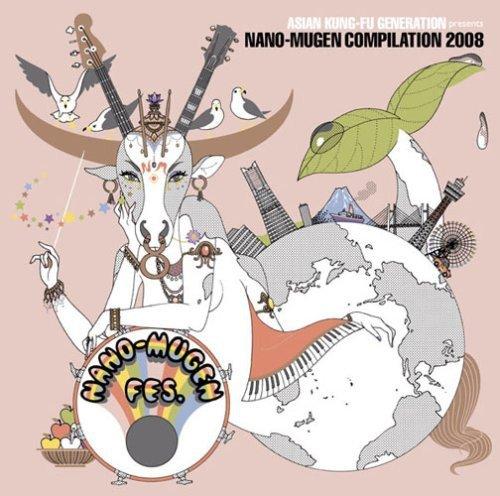 ASIAN KUNG-FU GENERATION presents NANO-MUGEN COMPILATION 2008の詳細を見る