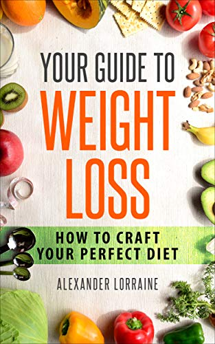 Your Guide to Weight Loss: How...