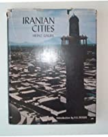 Iranian Cities (Hagop Kevorkian Series on Near Eastern Art and Civilization)