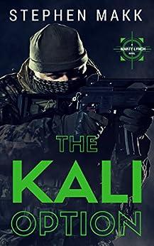 The Kali Option: A Marty Lynch Novel by [Makk, Stephen]