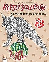 Rester sauvage 2: Livre de Coloriage pour Adultes (Mandalas) - Volume 2 -  Anti-stress