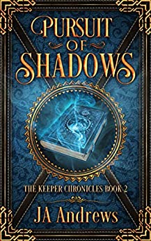 Pursuit of Shadows (The Keeper Chronicles Book 2) by [Andrews, JA]