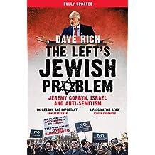 The Left's Jewish Problem: Jeremy Corbyn, Israel and Anti-Semitism
