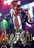 EXILE ATSUSHI Premium Live ?The Roots? [DVD]