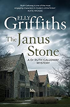 The Janus Stone: The Dr Ruth Galloway Mysteries 2 by [Griffiths, Elly]