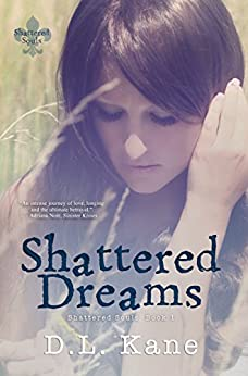 Shattered Dreams (Shattered Souls Book 1) by [Kane, D.L.]