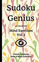 Sudoku Genius Mind Exercises Volume 1: Vinton, California State of Mind Collection